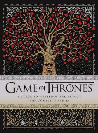 GAME OF THRONES: A GUIDE TO WESTEROS AND BEYOND HC